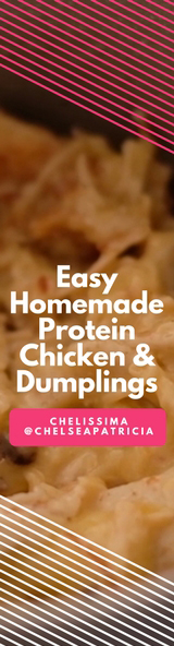 Easy, Homemade Protein Chicken and Dumpling Recipe by Atlanta lifestyle blogger Chelissima